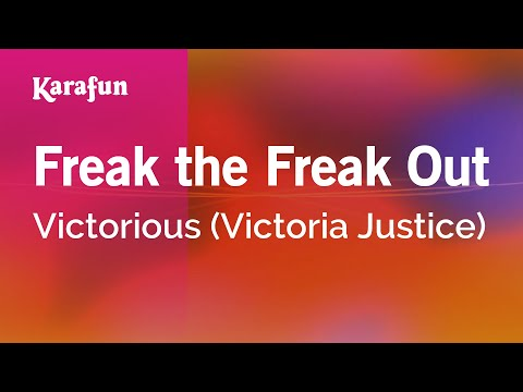 Karaoke Freak The Freak Out - Victoria Justice *