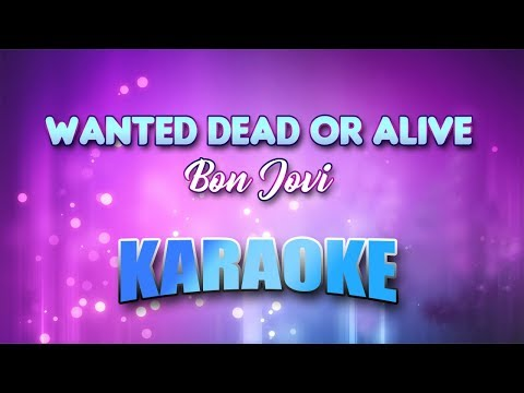Bon Jovi - Wanted Dead Or Alive (Karaoke version with Lyrics)