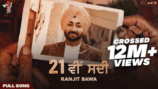 21 Vi Sdi (Full Video) | Ranjit Bawa | M.Vee | Lovely Noor | Latest Punjabi Songs 2021