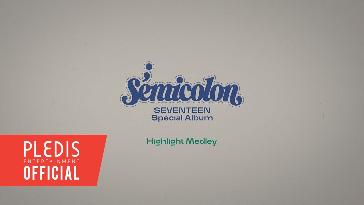 Download SEVENTEEN (세븐틴) Special Album '; [Semicolon]' Highlight Medley