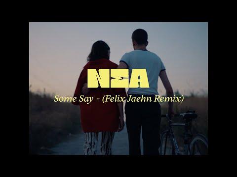 Nea - Some Say - (Felix Jaehn Remix)