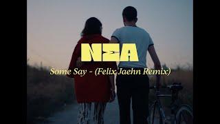 Nea Some Say (felix Jaehn Remix)