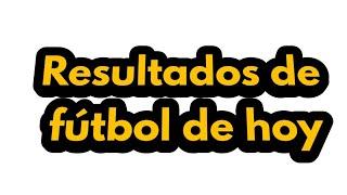 España Primera División   Resultados de Futbol de hoy