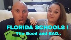 FLORIDA SCHOOLS ! The Good The BAD..