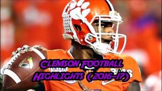 Clemson Tigers Football Highlights/Motivational Video (2016-17)