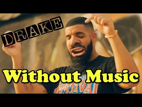 Drake - Without Music - In My Feelings
