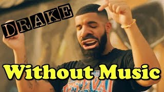 Baixar Drake - Without Music - In My Feelings