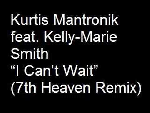 Kurtis Mantronik feat. Kelly-Marie Smith - I Can't...