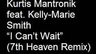 Kurtis Mantronik feat. Kelly-Marie Smith - I Can