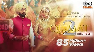 Qismat 2 Title Track (Full Video) | Ammy Virk | Sargun Mehta | B Praak | Jaani | Tips Punjabi