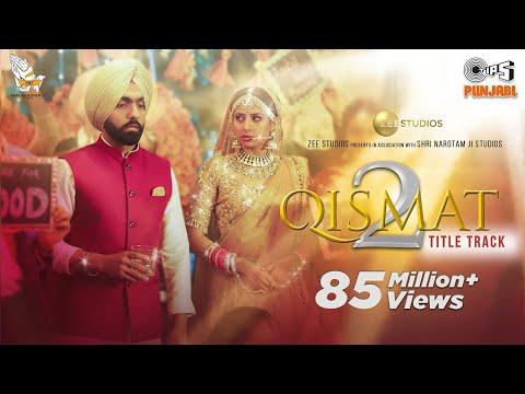 Qismat 2 Title Track (Full Video)   Ammy Virk   Sargun Mehta   B Praak   Jaani   Tips Punjabi