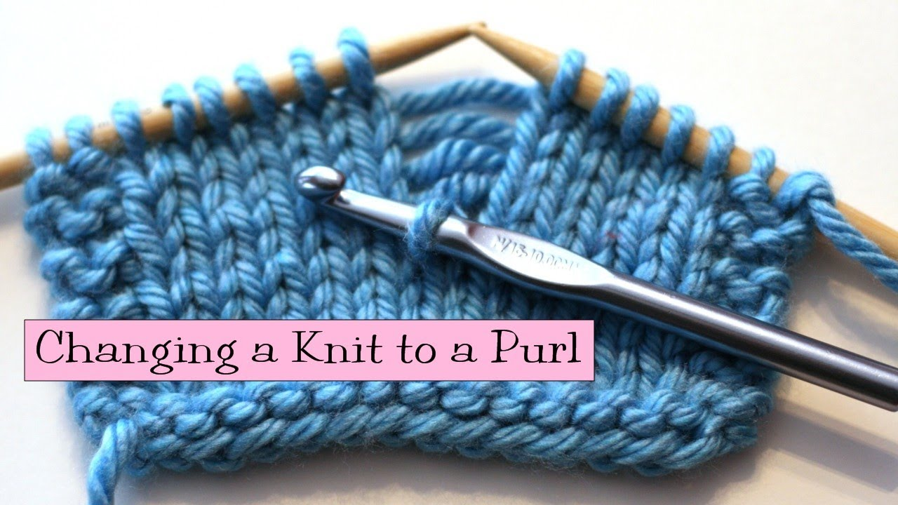 ddf9a77a8 Knitting Help - Changing a Knit to a Purl - YouTube