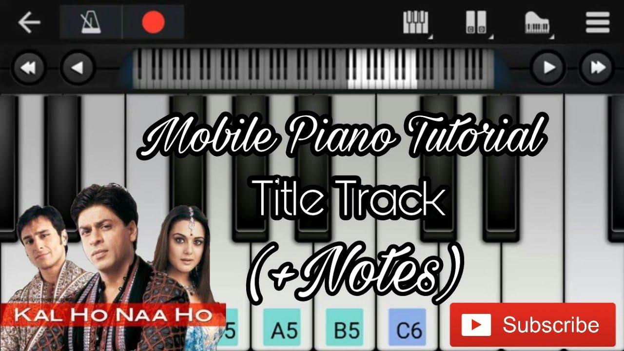 Kal ho naa ho title track easy mobile perfect piano notes kal ho naa ho title track easy mobile perfect piano notes hexwebz Images