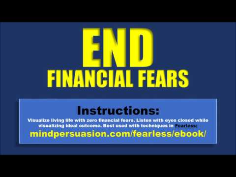 End Financial Fears - Stop Worrying and Start Earning