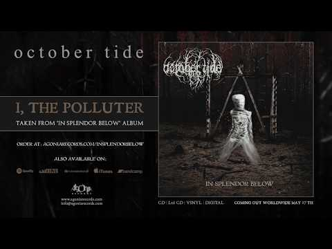 OCTOBER TIDE - I, The Polluter (Official Track Stream)