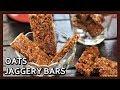 Homemade Oats Jaggery Bars | No Bake Oat Bars Recipe | Healthy Breakfast Bars | Healthy Kadai