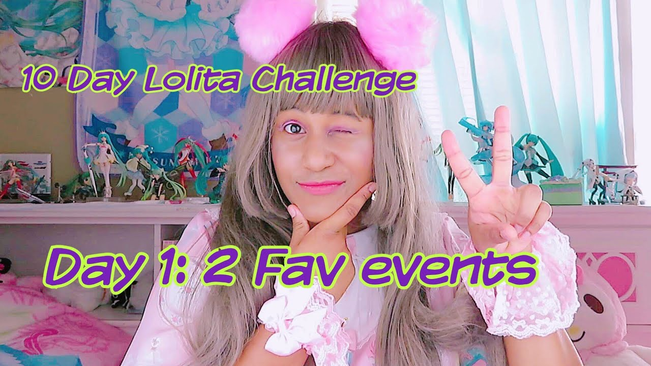 2 Fav Events: Day 1 of 10 Day Lolita Challenge