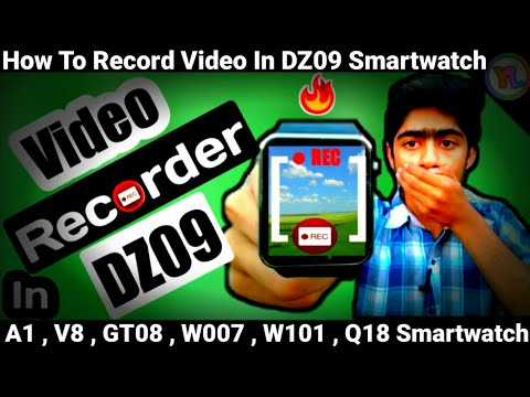 How To Record Video In DZ09 Smartwatch | Record Video In A1 , V8 , GT08 , Q18 SmartWatch | You Look