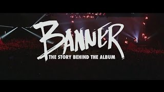 BANNER – The Story Behind The Album, from Desperation Band (OFFICIAL)