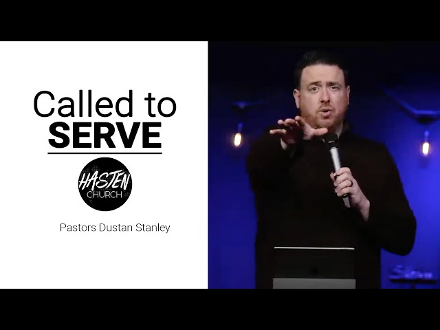 Called to SERVE - Pastor Dustan Stanley