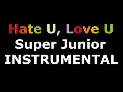 Hate U, Love U  Super Junior Instrumental Karaoke