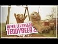 In een LEVENSGROTE TEDDYBEER #2