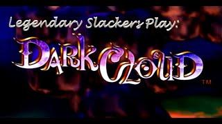 Legendary Slackers Play: Dark Cloud Part 3: Backseat Gaming.