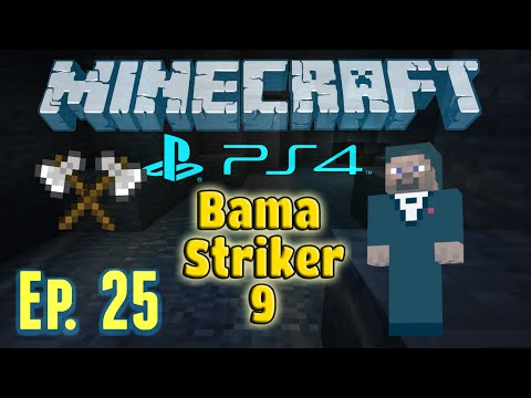 Minecraft on PS4 with BamaStriker9 - Episode 25 [Non-existent]