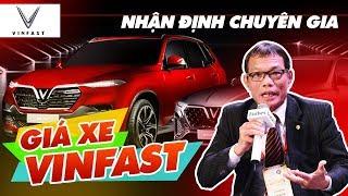 Xe VinFast Giá Bao Nhiêu ? Là Phù Hợp Để Cạnh Tranh Tại Việt Nam | Ý Kiến Chuyên Gia Ô tô
