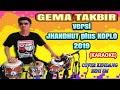 GEMA TAKBIR versi JHANDHUT plus KOPLO 2019 | COVER KENDANG KIDAL UNIK CAK BENI