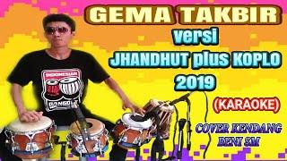 Gambar cover GEMA TAKBIR versi JHANDHUT plus KOPLO 2019 - COVER KENDANG BENI PREGGAS