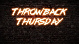 Throwback Thursday (Friday Edition)