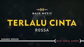 ROSSA - TERLALU CINTA (Karaoke Version)