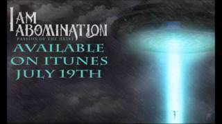 Watch I Am Abomination Abduction video