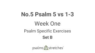 No.5 Psalm 5 vs 1-3 Week 1 Set B