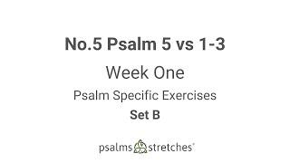 No.5 Psalm 5 vs 1-3 Week 1 Set B