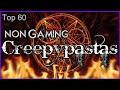 Top 60 Non Gaming Creepypastas
