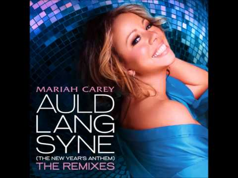 Mariah Carey Auld Lang Syne (The New Year´s Anthem) The Remix Mp3