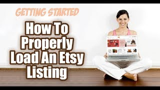 How To Load An Etsy Listing - Getting Started On Etsy