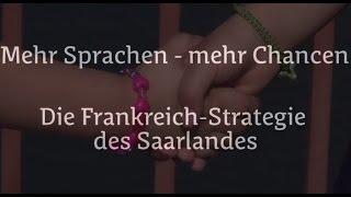Mehr Sprachen - mehr Chancen. Die Frankreich-Strategie des Saarlandes