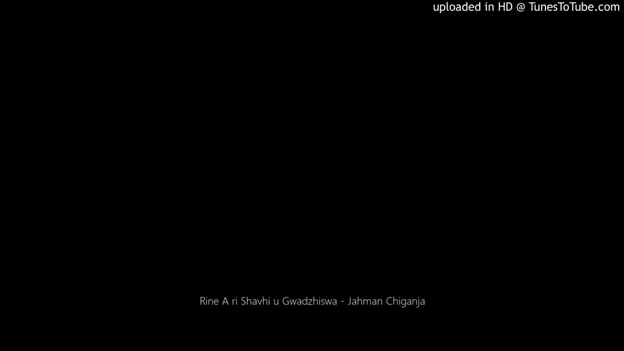 Download Rine A ri Shavhi u Gwadzhiswa - Jahman Chiganja