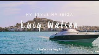 My Style My Ibiza with Lucy Watson | River Island