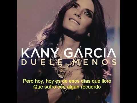 Kany Garcia - Duele Menos
