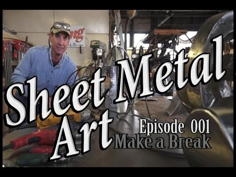 Sheet Metal Art For Beginners, Ep 1  Make a Break