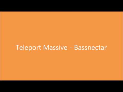 Teleport Massive - Bassnectar Bass Boosted