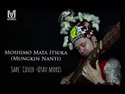Moshimo Mata Itsuka (Mungkin Nanti) - Feat Ariel Nidji (Sape' Cover -Uyau Moris)