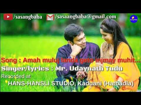 New release santali song : amah muluj landa geto injmay muhit kidinj amah sibil katha geto inj may.
