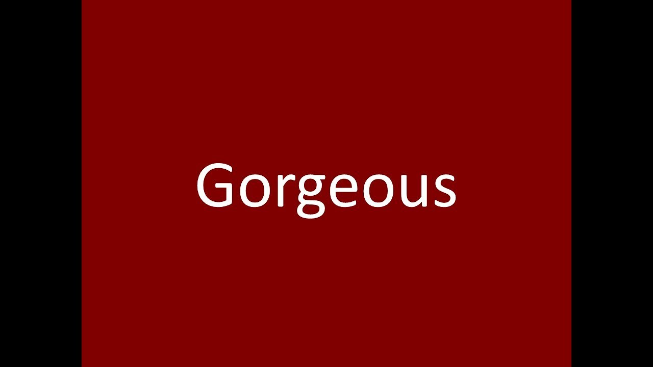 Gorgeous Meaning Definition Pronunciation Example Synonym Antonyms ...
