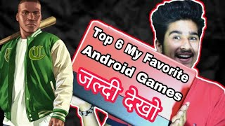 Top 6 My Favourite Android Games | With Download Link | Must Watch 2018 (HINDI)