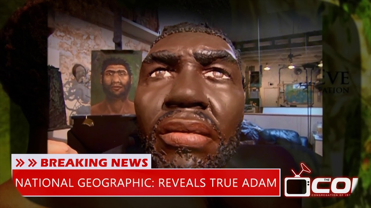 NATIONAL GEOGRAPHIC REVEALS TRUE ADAM